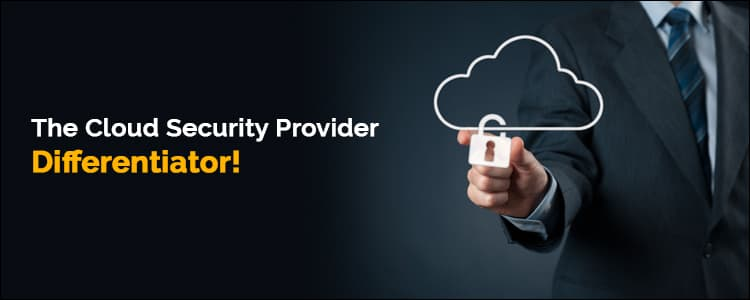 Lauren: The cloud security provider differentiator!