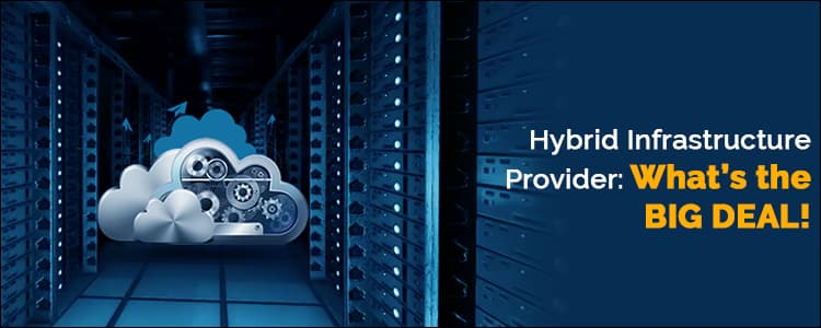 Hybrid infrastructure provider: What's the big deal!