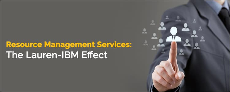 Resource Management Services: The Lauren-IBM effect!